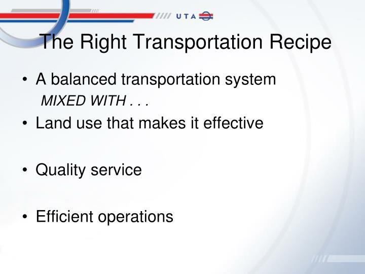 The Right Transportation Recipe