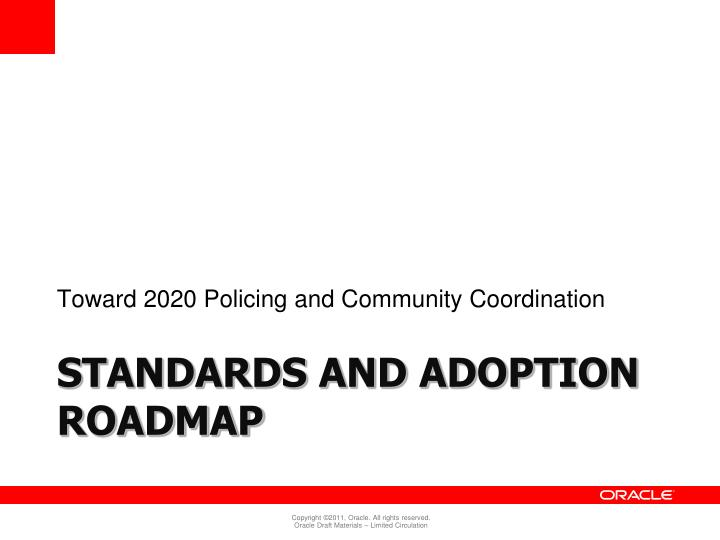 Toward 2020 Policing and Community Coordination