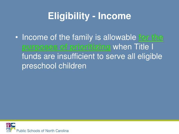 Eligibility - Income