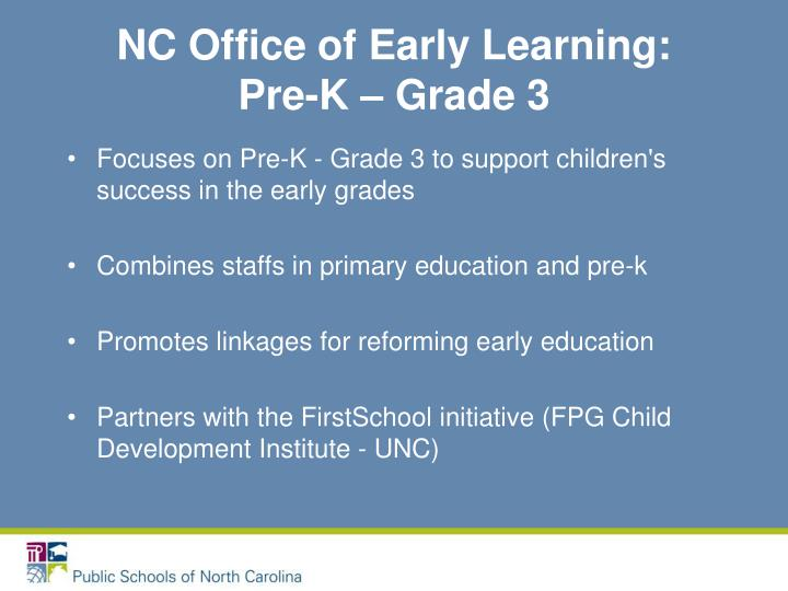 NC Office of Early Learning:  Pre-K – Grade 3