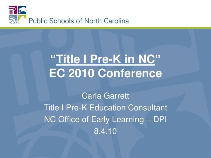 Title i pre k in nc ec 2010 conference