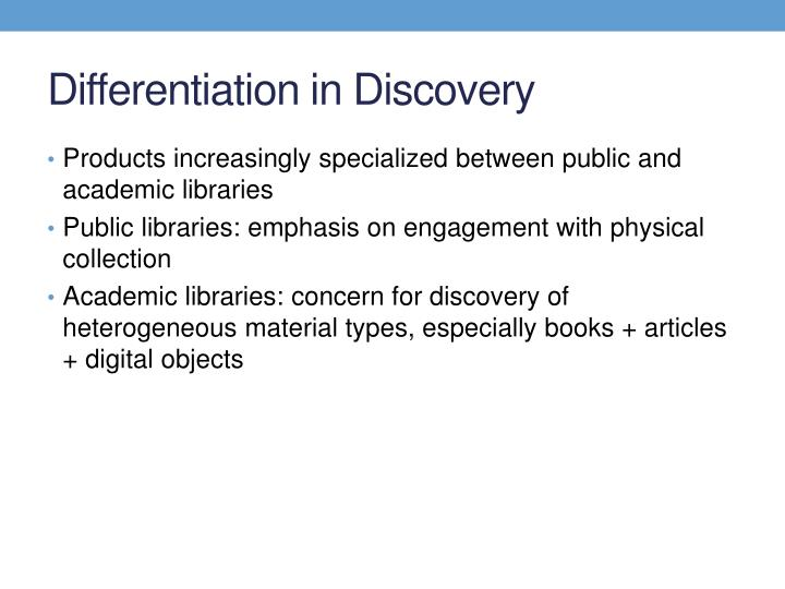 Differentiation in Discovery