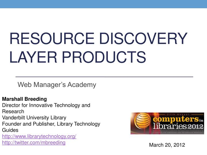 Resource Discovery Layer Products