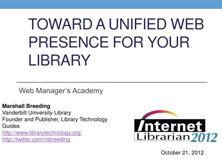 Toward a unified web presence for your library