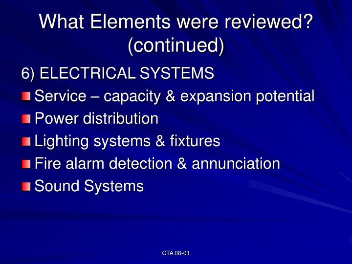 What Elements were reviewed? (continued)