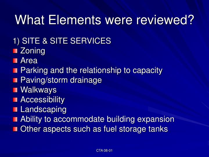 What Elements were reviewed?