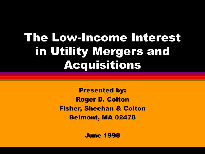 The low income interest in utility mergers and acquisitions
