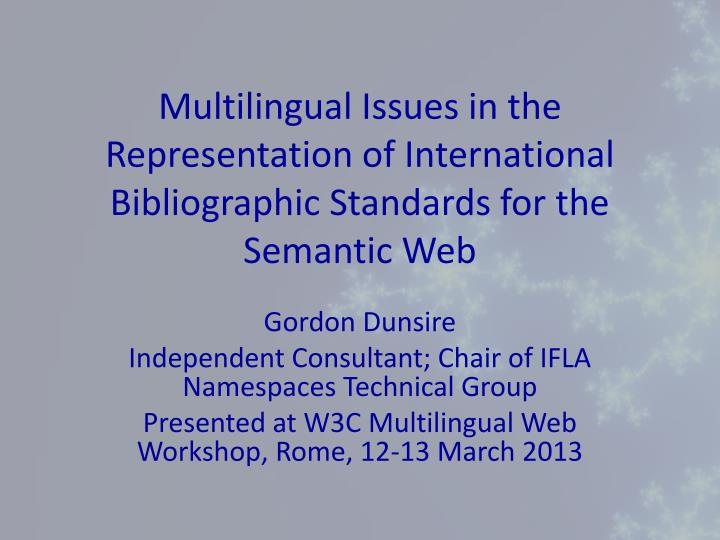 Multilingual Issues in the Representation of International Bibliographic Standards for the Semantic ...