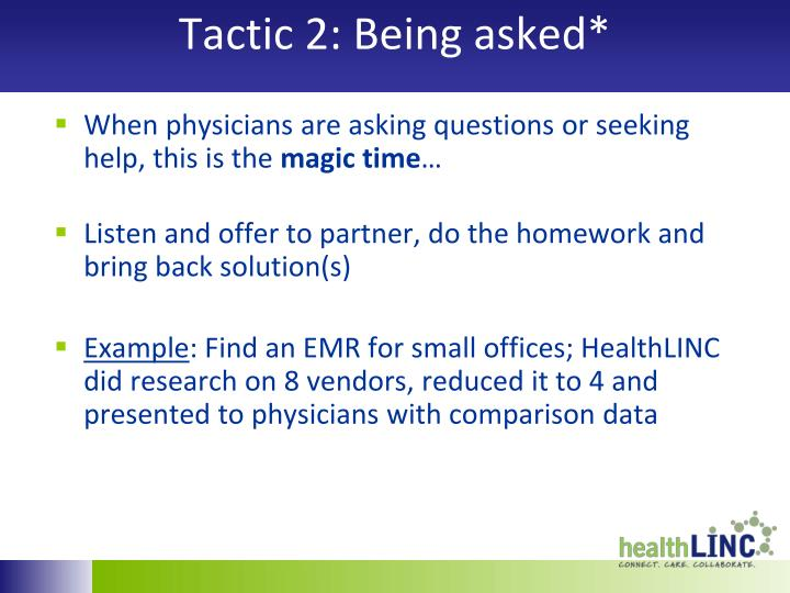 Tactic 2: Being asked*