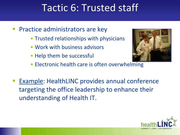 Tactic 6: Trusted staff