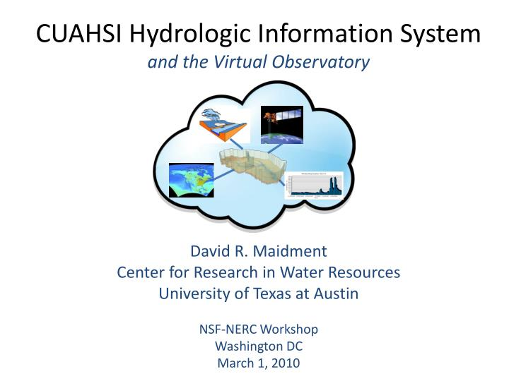 Cuahsi hydrologic information system and the virtual observatory