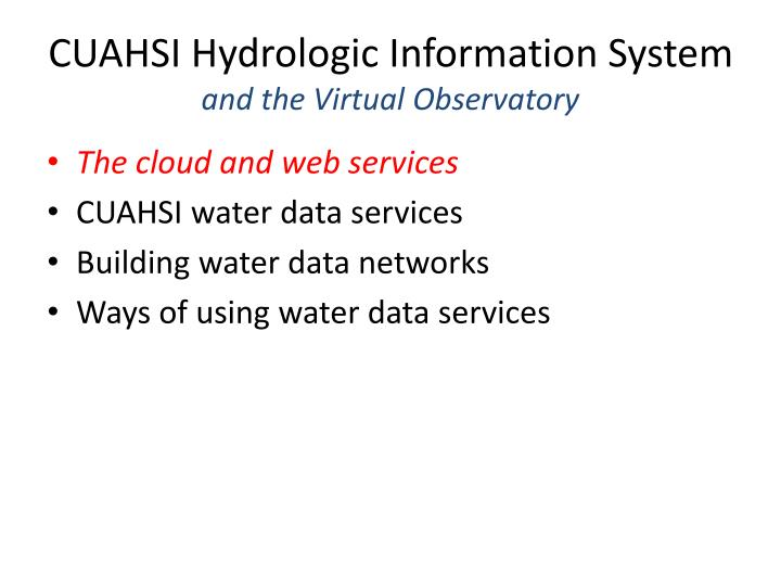 Cuahsi hydrologic information system and the virtual observatory2