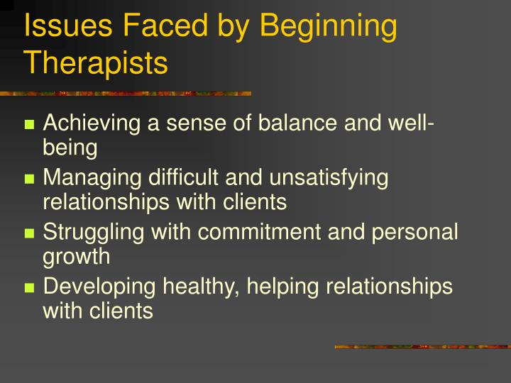 Issues Faced by Beginning Therapists