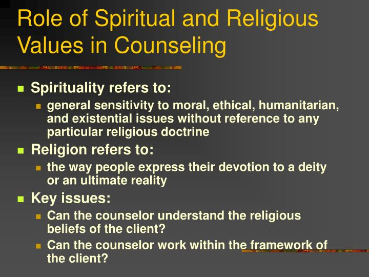 Role of Spiritual and Religious Values in Counseling