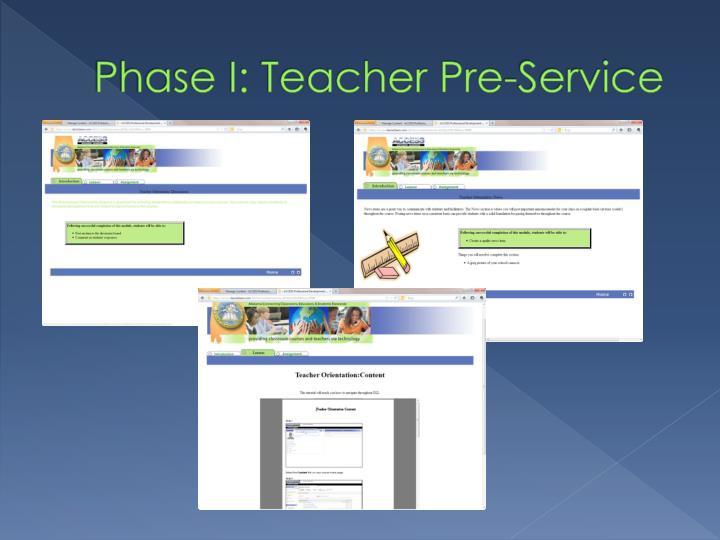 Phase I: Teacher Pre-Service