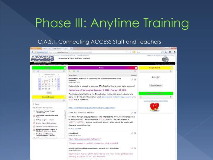Phase III: Anytime Training