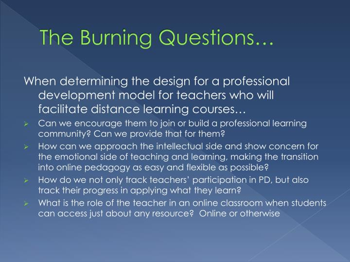 The Burning Questions…