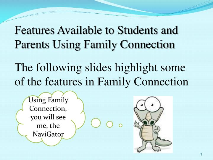 Features Available to Students and Parents Using Family Connection
