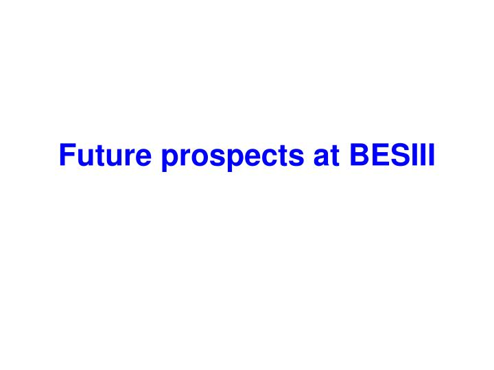 Future prospects at BESIII