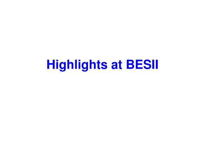 Highlights at BESII