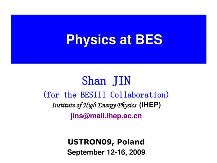 Physics at bes