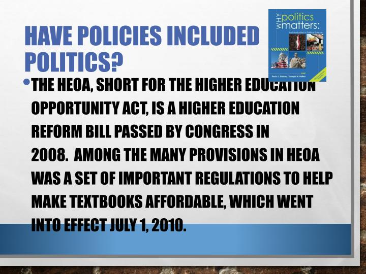 Have Policies included Politics?