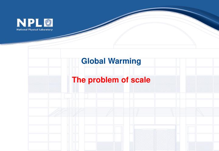 Global warming the problem of scale