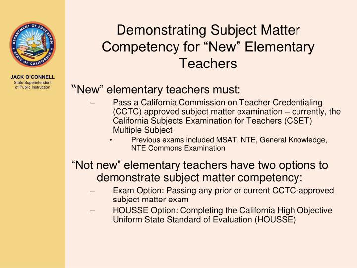 "Demonstrating Subject Matter Competency for ""New"" Elementary Teachers"