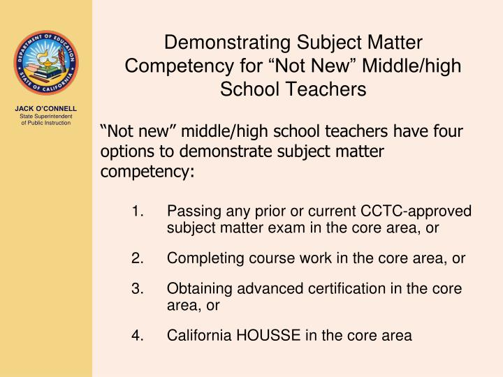 "Demonstrating Subject Matter Competency for ""Not New"" Middle/high School Teachers"