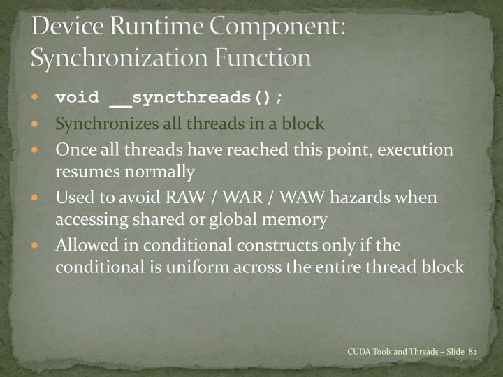 Device Runtime Component: