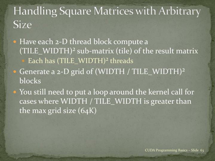 Handling Square Matrices with Arbitrary Size