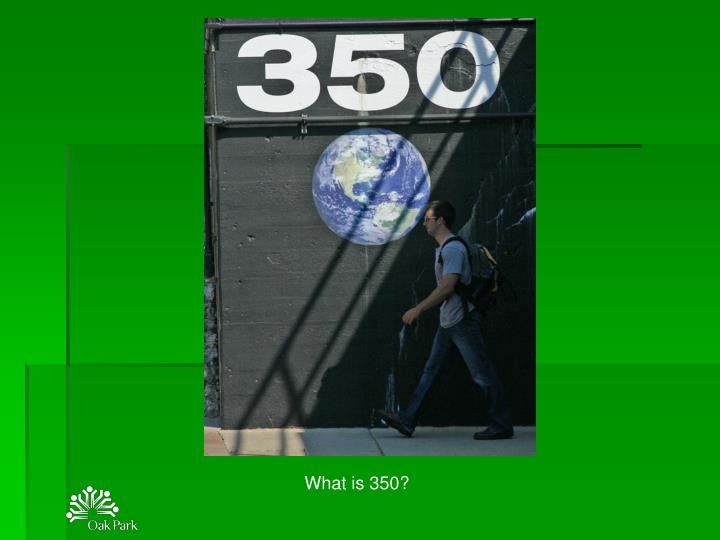 What is 350?