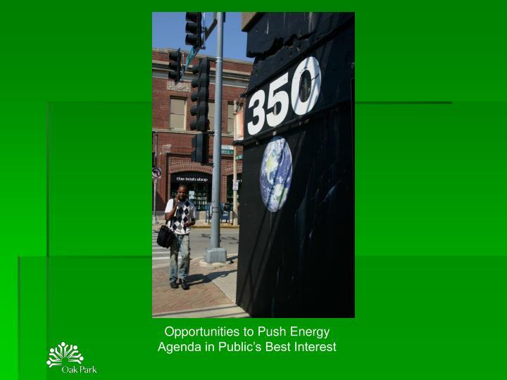 Opportunities to Push Energy Agenda in Public's Best Interest