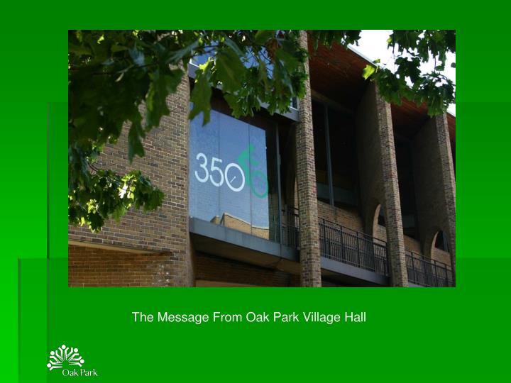 The Message From Oak Park Village Hall