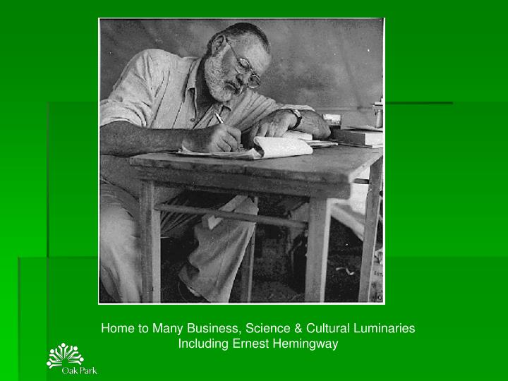 Home to Many Business, Science & Cultural Luminaries Including Ernest Hemingway