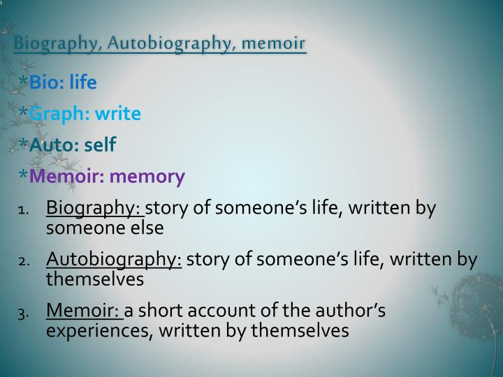 Biography, Autobiography, memoir