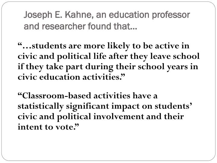 Joseph e kahne an education professor and researcher found that