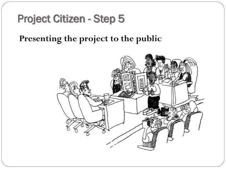 Project Citizen - Step 5