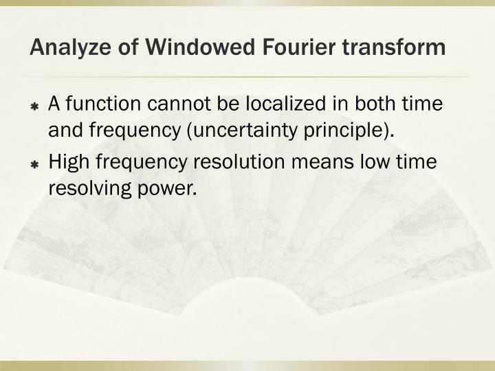 Analyze of Windowed Fourier transform