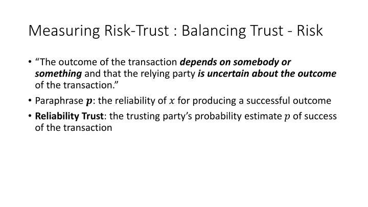 Measuring Risk-Trust : Balancing Trust
