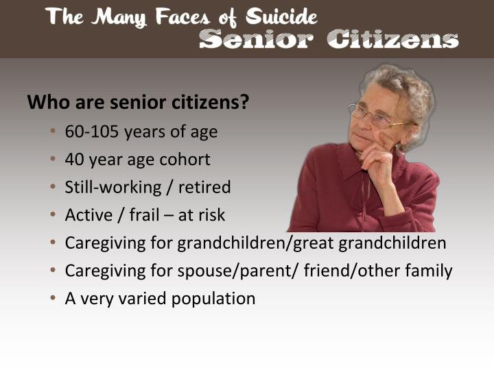 Who are senior citizens?