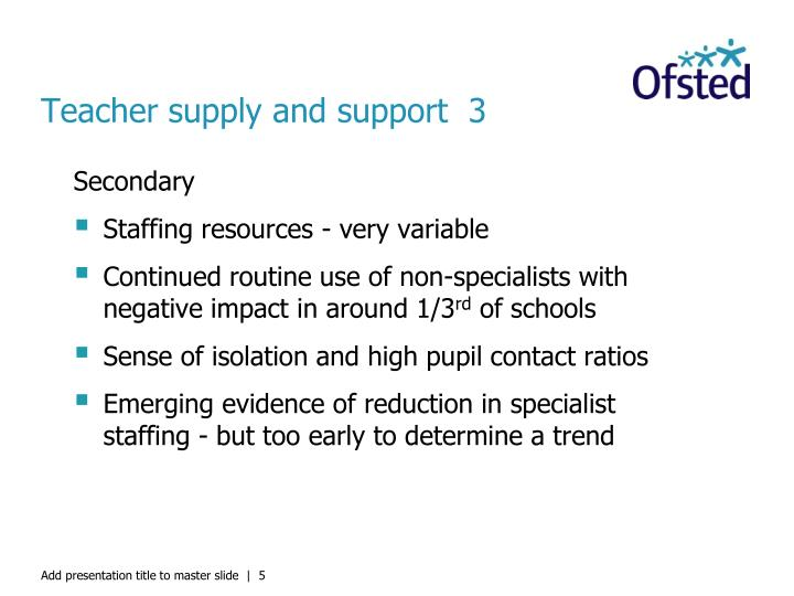 Teacher supply and support  3