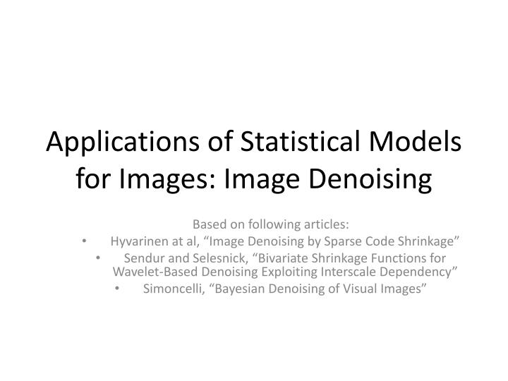 Applications of statistical models for images image denoising