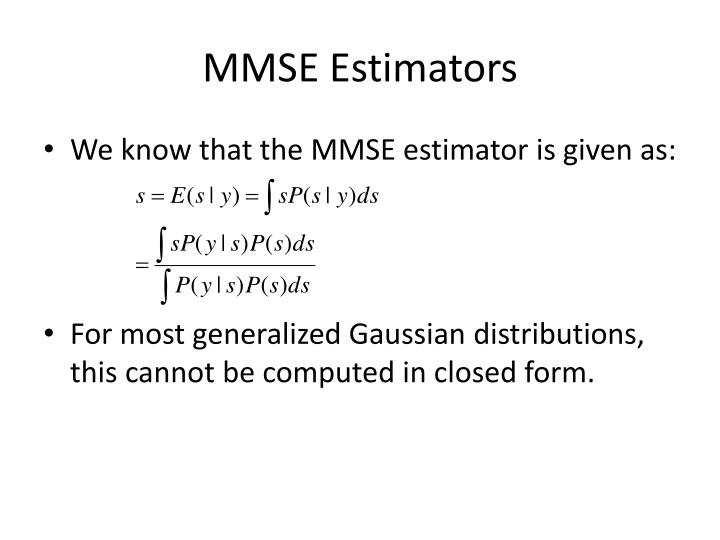 MMSE Estimators