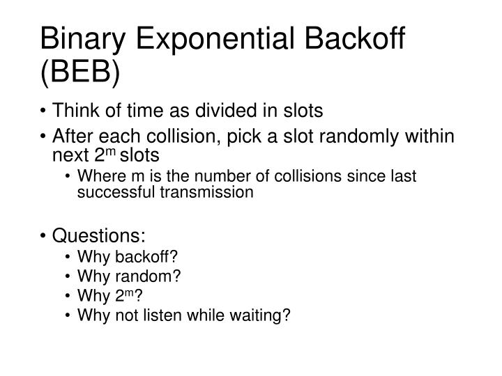 Binary Exponential Backoff (BEB)
