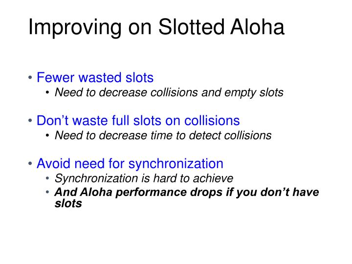Improving on Slotted Aloha