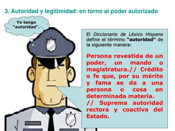 3. Autoridad y legitimidad: en torno al poder autorizado