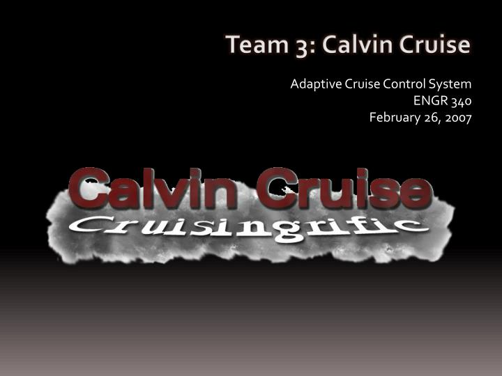 Team 3: Calvin Cruise