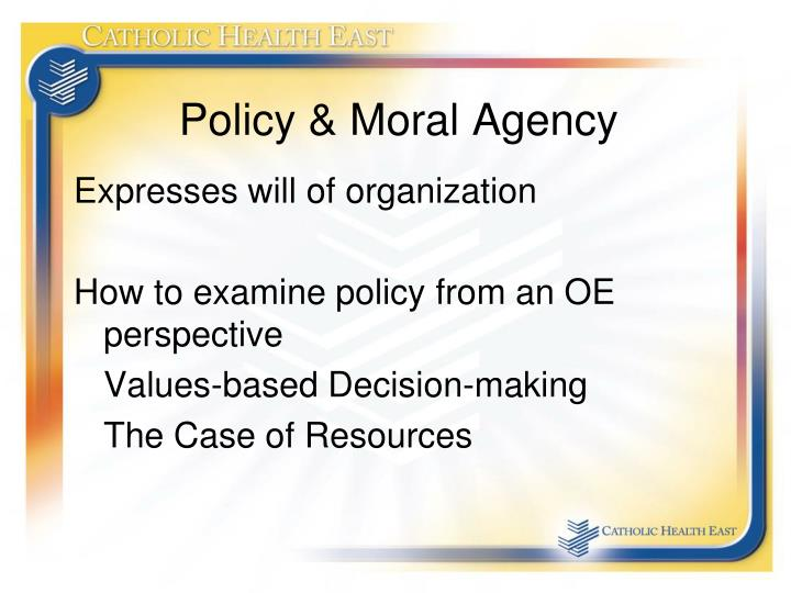 Policy moral agency