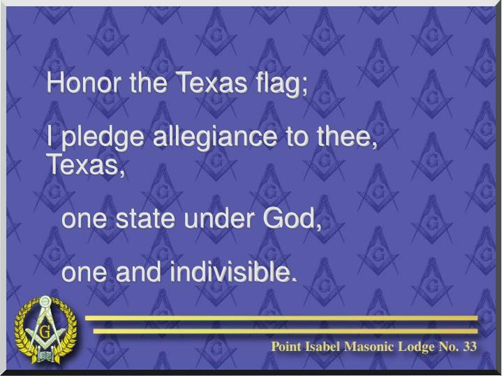Honor the Texas flag;